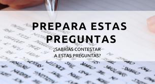 PREPARA ESTAS PREGUNTAS PARA TU PRÓXIMA ENTREVISTA