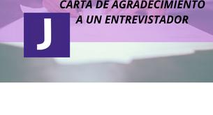 CARTA DE AGRADECIMIENTO DESPUES DE HABER SIDO ENTREVISTADO