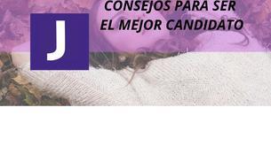 CONSEJOS PARA SER EL MEJOR CANDIDATO