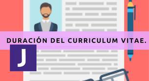 DURACIÓN DEL CURRICULUM VITAE.