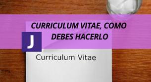 CURRICULUM VITAE, COMO DEBES HACERLO