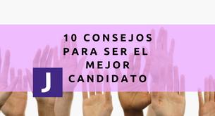 10 CONSEJOS PARA SER EL MEJOR CANDIDATO