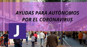 AYUDAS AUTONOMOS POR EL CORONAVIRUS