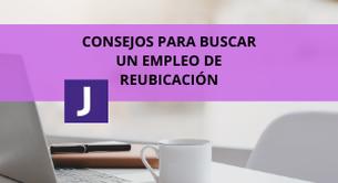 CONSEJOS PARA BUSCAR UN EMPLEO DE REUBICACIÓN