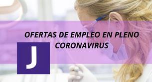 OFERTAS DE EMPLEO EN PLENO CORONAVIRUS