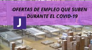 OFERTAS DE EMPLEO QUE SUBEN DURANTE El COVID-19