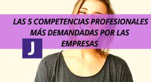 COMPETENCIAS PROFESIONALES MAS DEMANDADAS POR LAS EMPRESAS