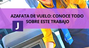 AZAFATA DE VUELO: CONOCE TODO  SOBRE ESTE TRABAJO