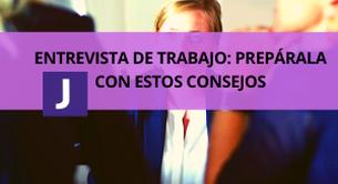ENTREVISTA DE TRABAJO: PREPARALA CON ESTOS CONSEJOS