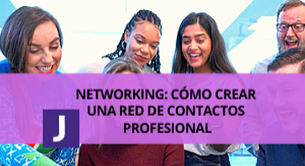 NETWORKING: COMO CREAR UNA RED DE CONTACTOS PROFESIONAL